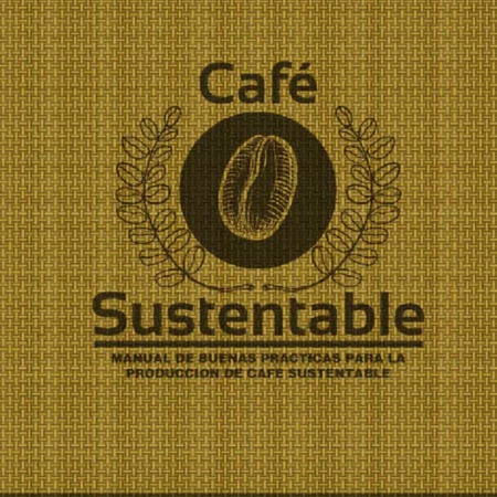 Café sustentable Manual de buenas prácticas para la Producción de Café Sustentable.pdf